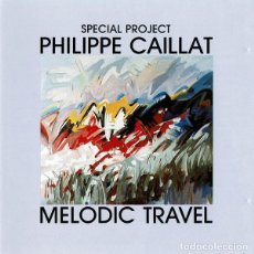 CDs de Música: PHILIPPE CAILLAT - MELODIC TRAVEL - CD. Lote 254915990