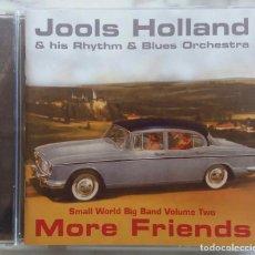 CDs de Música: JOOLS HOLLAND.MORE FRIENDS.CON BRYAN FERRY.RAY DAVIS.ROBERT PLANT.MARIANNE FAITHFULL.BONO. CD. Lote 254924960