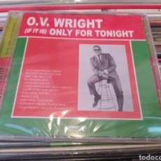 CDs de Música: O.V. WRIGHT ‎– (IF IT IS) ONLY FOR TONIGHT . CD PRECINTADO. FUNK SOUL. Lote 255508315
