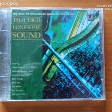 CDs de Música: CD THAT HIGH LONESOME SOUND - THE BEST OF BLUEGRASS THROUGH THE YEARS (5A). Lote 255953220