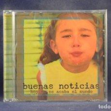 CDs de Música: BUENAS NOTICIAS - HOY NO SE ACABA EL MUNDO - CD. Lote 255969235