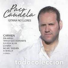 CDs de Música: PACO CANDELA - GITANA NO LLORES. Lote 256003965