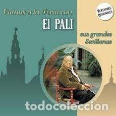 CDs de Música: EL PALI - VAMOS A LA FERIA CON EL PALI. SUS GRANDES SEVILLANAS. Lote 256006175