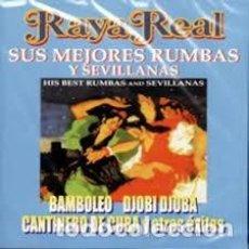 CDs de Música: RAYA REAL - SUS MAYORES ÉXITOS. SEVILLANAS Y RUMBAS. Lote 256006710