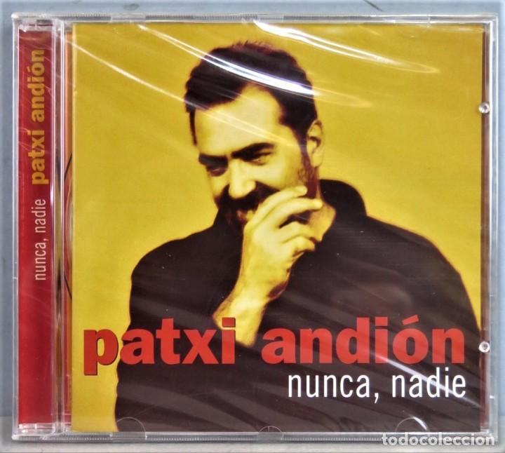 CD. PATXI ANDION. NUNCA NADIE (Música - CD's Melódica )