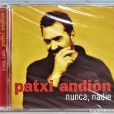 CDs de Música: CD. PATXI ANDION. NUNCA NADIE. Lote 256029185