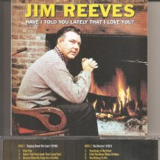 CDs de Música: JIM REEVES - HAVE I TOLD YOU LATELY THAT I LOVE YOU (DOBLE CD, NOT NOW RECORDS 2010). Lote 256046050