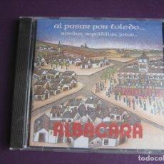 CDs de Música: ALBACARA - AL PASAR POR TOLEDO - CD PRECINTADO 2000 - FOLK TRADICIONAL - RONDAS - SEGUIDILLAS - JOTA. Lote 256078950