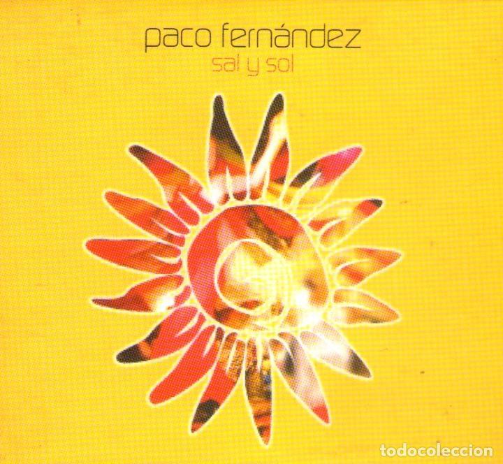 PACO FERNÁNDEZ - SAL Y SOL - CD ALBUM - 12 TRACKS - FONORUZ - AÑO 2003 (Música - CD's New age)