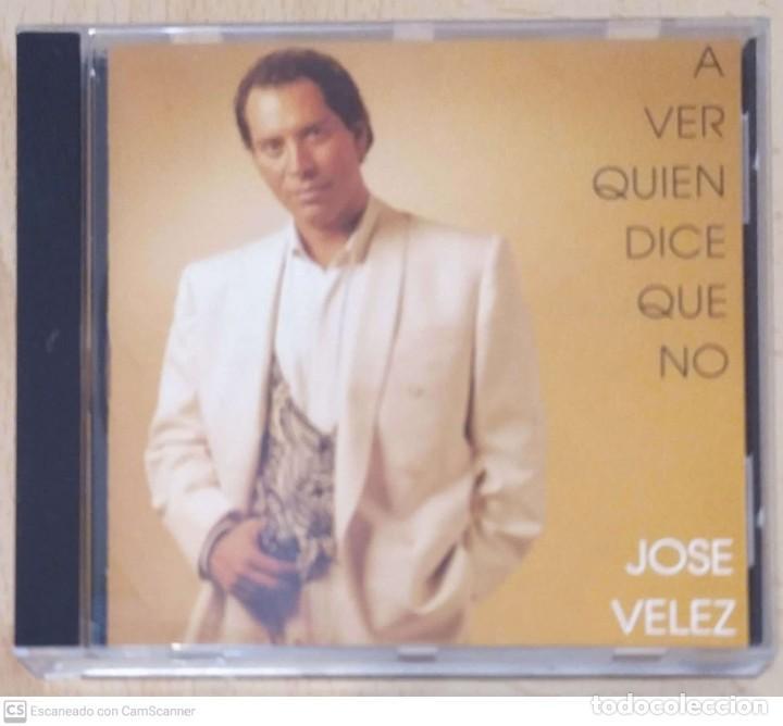 JOSE VELEZ (A VER QUIEN DICE QUE NO) CD 1992 ARGENTINA (Música - CD's Melódica )