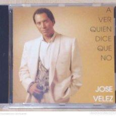 CDs de Música: JOSE VELEZ (A VER QUIEN DICE QUE NO) CD 1992 ARGENTINA. Lote 256163825