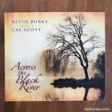 CDs de Música: KEVIN BURKE & CAL SCOTT - ACROSS THE BLACK RIVER - CD LOFTUS 2007. Lote 257276465