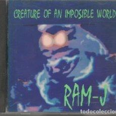 CD de Música: RAM J,CREATURE OF AN IMPOSIBLE WORLD DEL 91. Lote 257325255