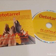 CDs de Música: DETOTARREL / EL CATALÀ LLENGUA COMUNA / VARIOS ARTISTAS / CD - EDR-2009 / 11 TEMAS / IMPECABLE.. Lote 257417885