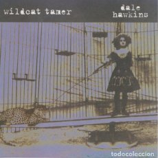CDs de Música: CD DALE HAWKINS - WILDCAT TAMER - MYSTIC - 54322-2 - US PRESS(EX++/EX++). Lote 257479175