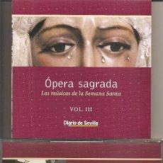 CDs de Música: OPERA SAGRADA - LAS MUSICAS DE LA SEMANA SANTA VOL. 3 (DIARIO DE SEVILLA-PASARELA 2002). Lote 257859695