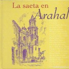 CDs de Música: LA SAETA EN ARAHAL - VARIOS (CD DIGIPACK CON LIBRETO DE 97 PAG.). Lote 278180748