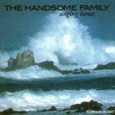 CDs de Música: THE HANDSOME FAMILY - SINGING BONES - CD ALBUM - 13 TRACKS - CARROT TOP RECORDS - AÑO 2003. Lote 257883910