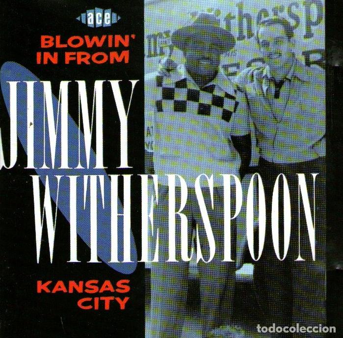 JIMMY WITHERSPOON - BLOWIN' IN FROM KANSAS CITY - CD ALBUM - 20 TRACKS - ACE RECORDS - AÑO 1991 (Música - CD's Jazz, Blues, Soul y Gospel)