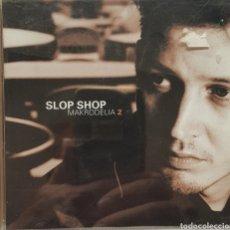 CDs de Música: SLOP SHOP MAKRODELIA 2. Lote 260046690