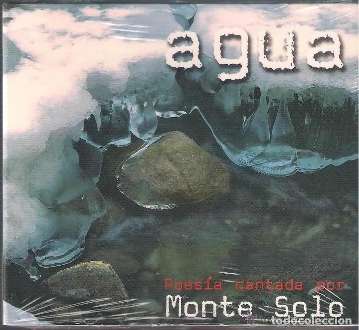 MONTE SOLO - AGUA. POESÍA CANTADA POR MONTE SOLO. CD PRODUCCIONES SIN/CON PASIONES 2007 NUEVO PREC. (Música - CD's World Music)