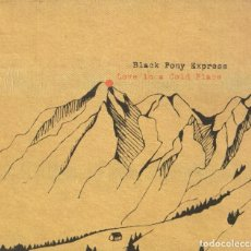 CDs de Música: BLACK PONY EXPRESS - LOVE IN A COLD PLACE. Lote 260317450