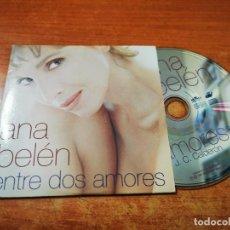 CDs de Música: ANA BELEN ENTRE DOS AMORES CD SINGLE COMERCIAL CON PORTADA DE CARTON JUAN CARLOS CALDERON. Lote 261265745