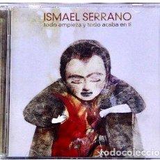 CDs de Música: CD ISMAEL SERRANO TODO EMPIEZA Y TODO ACABA NUEVO SELLADO. Lote 261474880
