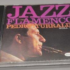 CDs de Música: JAZZ FLAMENCO 1 & 2 [AUDIOCD] PEDRO ITURRALDE … CD COMO NUEVO. Lote 261565990
