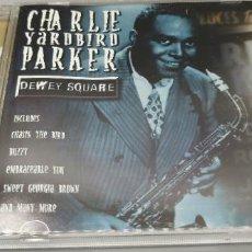 CDs de Música: CHARLIE YARDBIRD PARKER - DEWEY SQUARE COMO NUEVO. Lote 261566295