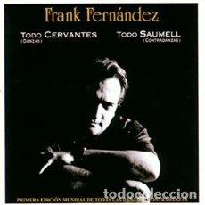 CDs de Música: FRANK FERNANDEZ - TODO CERVANTES, TODO SAUMELL - 2CDS. Lote 261833315