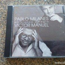 CDs de Música: CD -- PABLO MILANES Y VICTOR MANUEL - EN BLANCO Y NEGRO -- 17 TEMAS -- 1995 --. Lote 261912730