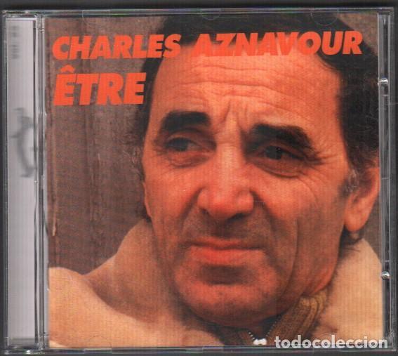CHARLES AZNAVOUR - ETRE / CD ALBUM DE 1996 / MUY BUEN ESTADO RF-9820 (Música - CD's Melódica )