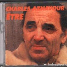 CDs de Música: CHARLES AZNAVOUR - ETRE / CD ALBUM DE 1996 / MUY BUEN ESTADO RF-9820. Lote 261929220