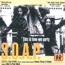 CDs de Música: S.O.A.P. / THIS IS HOW WE PARTY -2 VERSIONES (CD SINGLE CARTON 1998). Lote 262028920