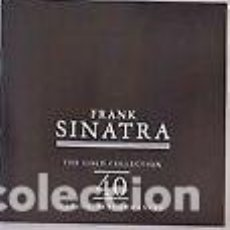 CD di Musica: FRANK SINATRA - THE GOLD COLLECTION - 40 CLASSIC PERFORMANCES (2CD). Lote 262056645