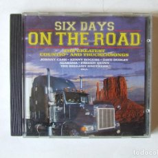 CDs de Música: CD SIX DAYS ON THE ROAD COUNTRY AND TRUCKERSONGS JOHNNY CASH DAVE DUDLEY GLEN CAMPBELL SUE THOMPSON. Lote 262252805