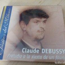 CDs de Música: CLAUDE DEBUSSY_COLECCIÓN CLÁSICOS DEL MILENIO_CD PRELUDIO A LA SIESTA DE UN FAUNO PRECINTADO!!. Lote 262257990