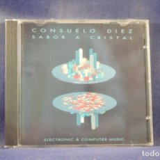 CDs de Música: CONSUELO DIEZ - SABOR A CRISTAL - ELECTRONIC & COMPUTER MUSIC - CD. Lote 262368405