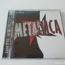 CDs de Música: CD METALLICA - UNTIL IT SLEEPS - 1996 - COMO NUEVP. Lote 262445140