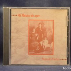 CDs de Música: MERCEDES MEDINA - MI MÉXICO DE AYER - CD. Lote 262540280