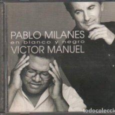 CDs de Música: PABLO MILANES Y VICTOR MANUEL - EN BLANCO Y NEGRO / CD ALBUM DE 1995 / MUY BUEN ESTADO RF-9847. Lote 262582275