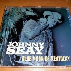 CDs de Música: JOHNNY SEAY CD BLUE MOON OF KENTUCKY,BEAR FAMILY 2006 FOLK/COUNTRY/ROCK'N'ROLL (COMPRA MINIMA 15 EUR. Lote 262823550
