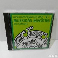 CDs de Música: DISCO CD. MUZSIKÁS EGYÜTTES – ÉLŐ NÉPZENE - LIVING HUNGARIAN FOLK MUSIC. COMPACT DISC.. Lote 262833040