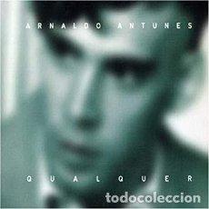 CDs de Música: ARNALDO ANTUNES – QUALQUER - NUEVO Y PRECINTADO. Lote 263125620