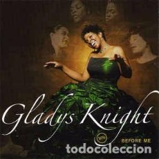 CDs de Música: GLADYS KNIGHT - BEFORE ME (CD, ALBUM) LABEL:VERVE RECORDS CAT#: 0602498509616. Lote 263179750