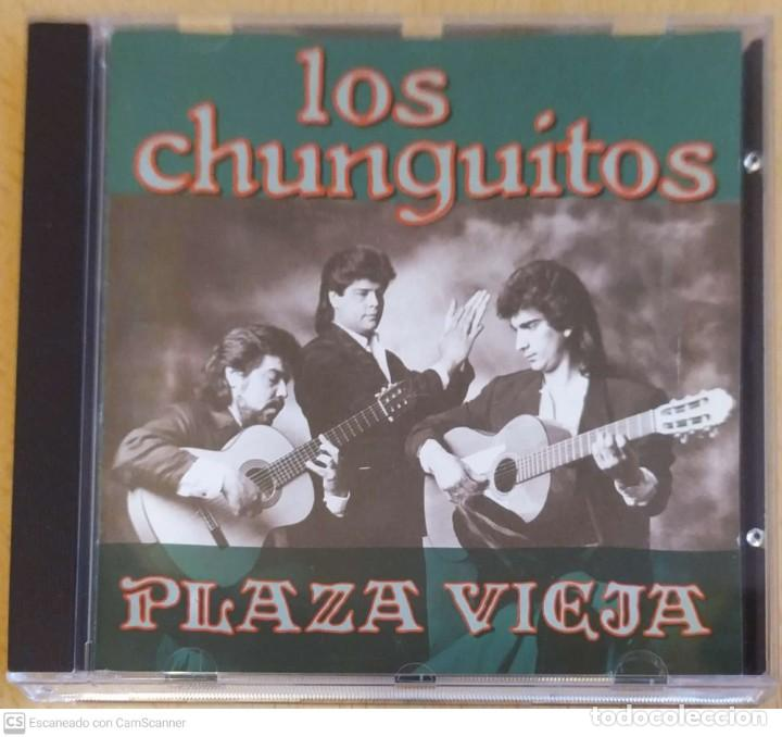 LOS CHUNGUITOS (PLAZA VIEJA) CD 1991 (Música - CD's Flamenco, Canción española y Cuplé)