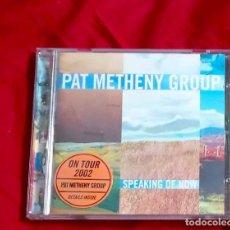 CDs de Música: SPEAKING OF NOW - PAT METHENY GROUP 2002. Lote 264802944