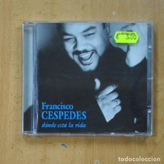 CDs de Musique: FRANCISCO CESPEDES - DONDE ESTA LA VIDA - CD. Lote 265206729