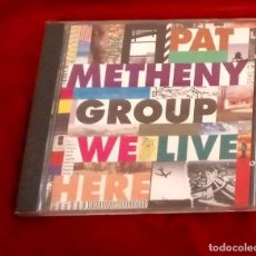 CDs de Música: WE LIVE HERE - PAT METHENY GROUP 1995. Lote 265358309